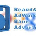 Top 5 Reasons Why AdWords Bans Advertisers
